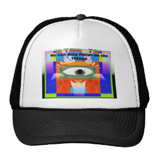 We can only focus on trucker hat