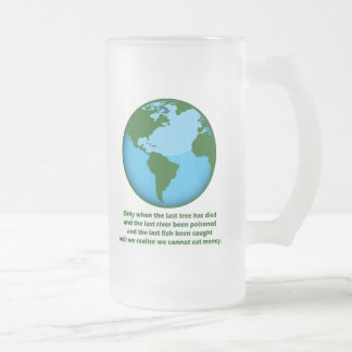 We Cannot Eat Money, We Cannot Eat Money Frosted Glass Beer Mug