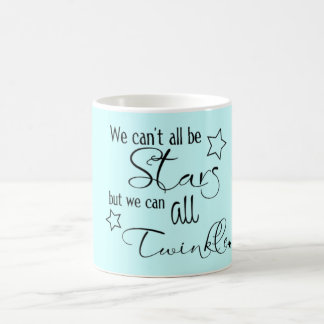 We cant all be stars coffee mug