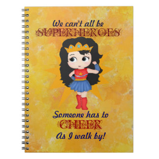 We Can't All Be SuperHeroes Notebook