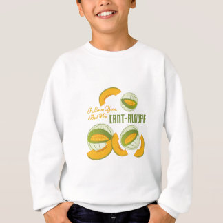 We Cant-aloupe Sweatshirt