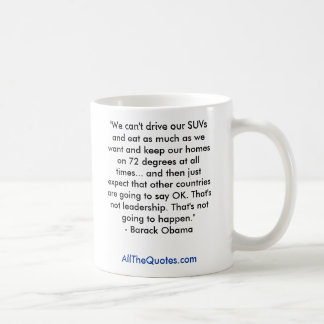 """""""We can't drive our SUVs and eat as much as we ... Coffee Mug"""