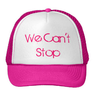We Can't Stop Hats