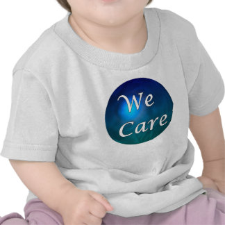 """""""We Care""""- show you care, for any reason! Tees"""