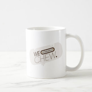 We Chew Collection Coffee Mug