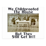 We Childproofed The House But They Still Get In! Postcards