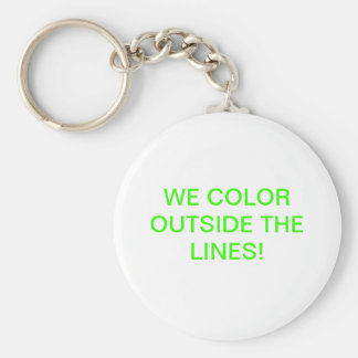WE COLOR OUTSIDE THE LINES! KEYCHAIN