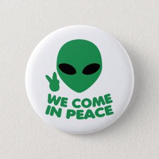 We Come In Peace Alien Pinback Button