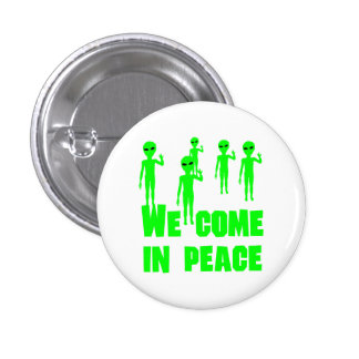 We Come In Peace Pin
