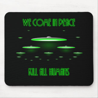 We Come in Peace Mouse Pad