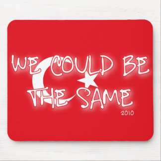We Could Be The Same Mouse Pad