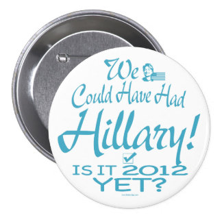 We could have had Hillary Button