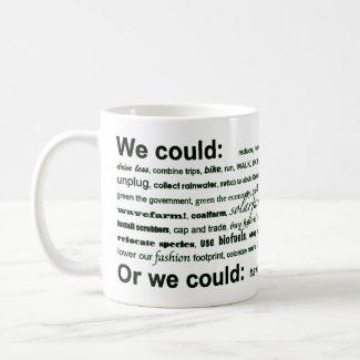 We could... mug