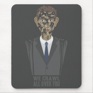 We Crawl All Over You Mouse Pad