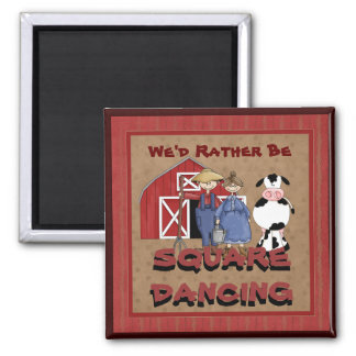We d rather be Square Dancing magnet