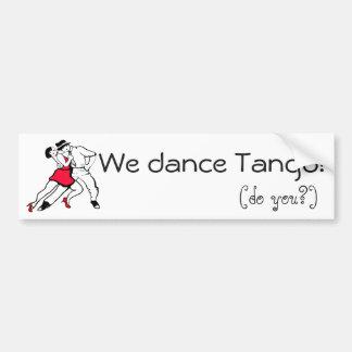 We dance Tango Bumper Sticker