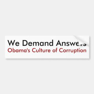 We Demand Answers , Obama's Culture of Corruption Bumper Sticker