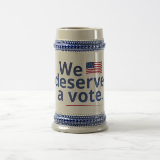We Deserve a Vote (with American flag) Beer Stein