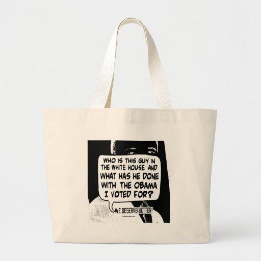 We deserve better from Barack Obama Gear Canvas Bag