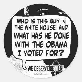 We deserve better from Barack Obama Gear Round Sticker
