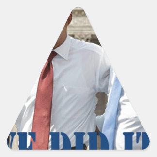 """We Did It!"" -- Obama Triangle Sticker"