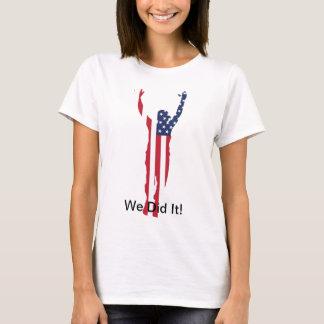We Did It! T-Shirt