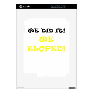 We Did It We Eloped Decals For iPad 2