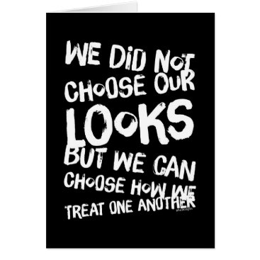 celestesheffey We did not choose our looks but we can choose how card