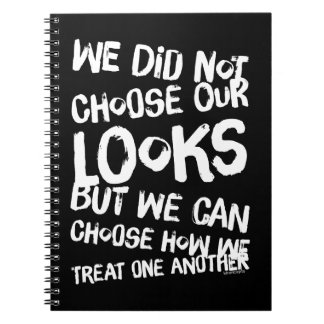 We did not choose our looks but we can choose how notebook