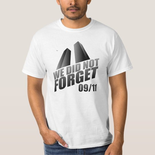 We Did Not Forget 9/11 10th Anniversary T-Shirt