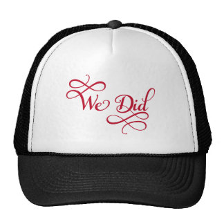 We did, text design, word art, wedding annoncement trucker hat