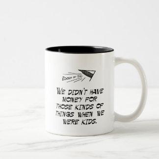 We didn't have money Two-Tone coffee mug