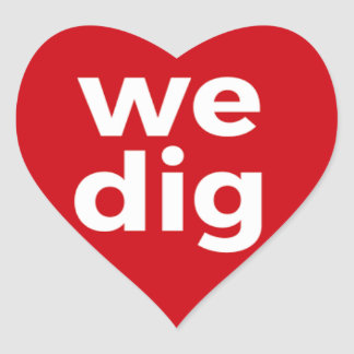 We Dig - Red Heart Sticker