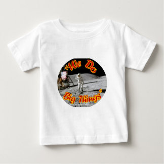 We Do Big Things Baby T-Shirt