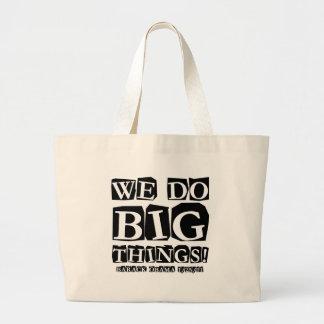 We do big things canvas bag