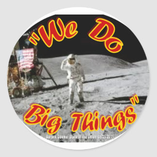 We Do Big Things Classic Round Sticker