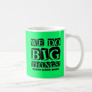 We do big things mugs