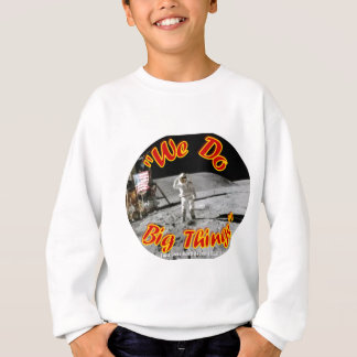 We Do Big Things Sweatshirt