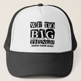 We do big things trucker hat