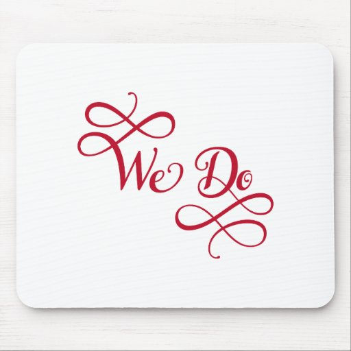 We Do Text Design Word Art Wedding Invitation Mouse Pads