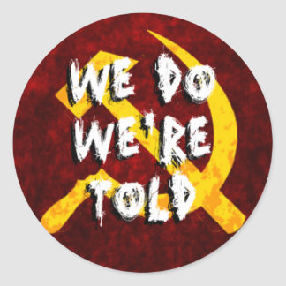 We Do Were Told Stickers
