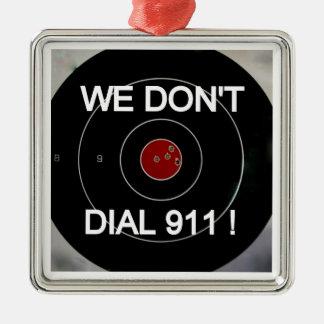 WE DON T DIAL 911 HANG TAG ORNAMENTS