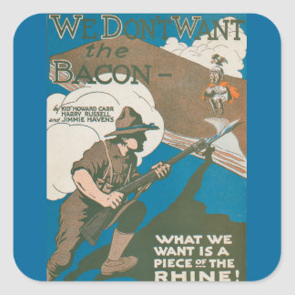 We Don't Want the Bacon Square Sticker