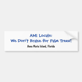 We Don't Brake for Palm Trees Bumper Stickers
