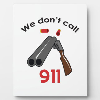 WE DONT CAL 911 PLAQUES