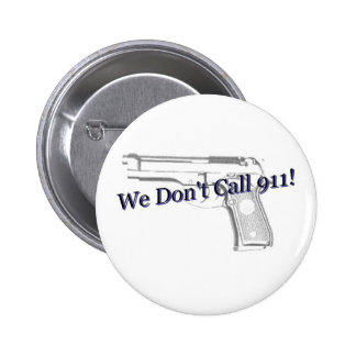 We Don't Call 911 Button