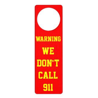 WE DON'T CALL 911 DOOR HANGER