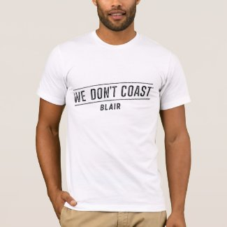 We Don't Coast | Blair T-Shirt