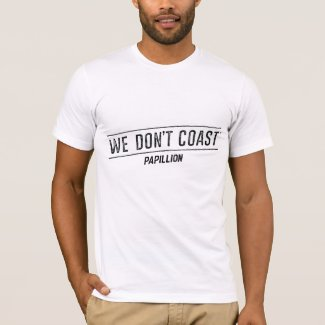 We Don't Coast | Papillion T-Shirt