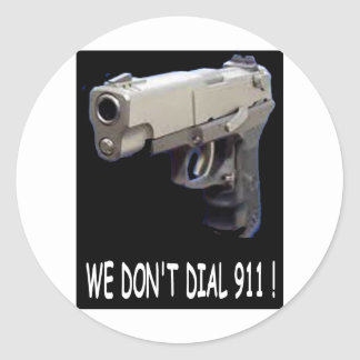 WE DON'T DIAL 911 ASSORTMENT CLASSIC ROUND STICKER